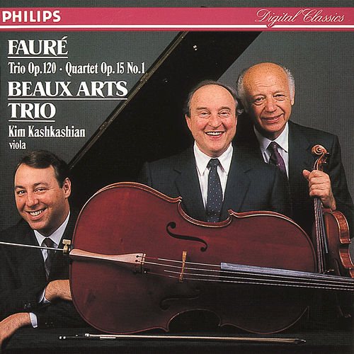 Fauré: Piano Quartet/Piano Trio by Beaux Arts Trio