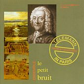 Telemann, G.P.: Chamber Music by Le Petit Bruit