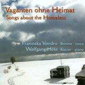 Vocal Recital: Vondru, Franziska - Liszt, F. / Brahms, J. / Stolz, R. / Dvorak, A. (Songs About the Homeless) by Various Artists