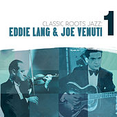 Classic Roots Jazz: Eddie Lang and Joe Venuti Vol. 1 by Eddie Lang