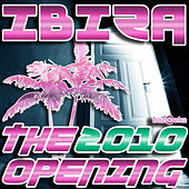 Ibiza 2010 - The Opening by Various Artists