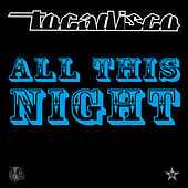 All This Night - taken from Superstar by Tocadisco