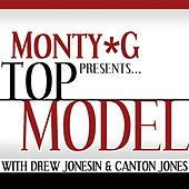 Top Model (Feat. Canton Jones & Drew Jonesin) by Monty G
