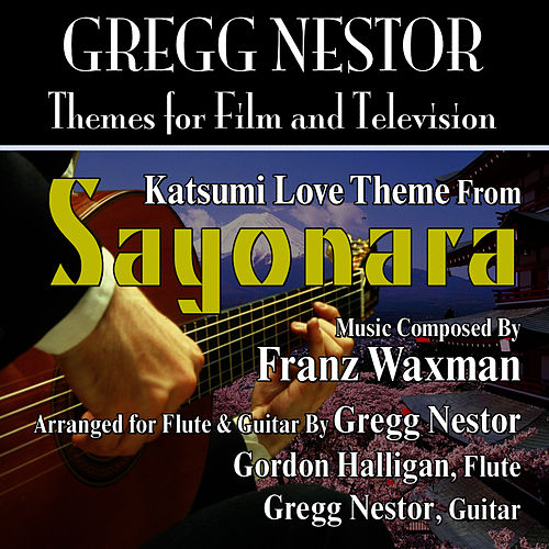 Katsumi Love Theme from the Motion Picture 'Sayonara' (feat. Gregg Nestor & Gordon Halligan) by Franz Waxman