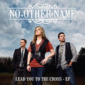 Lead You To The Cross (EP) by No Other Name