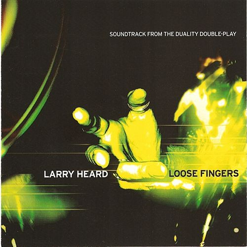 Soundtrack From The Duality Double-Play by Larry Heard