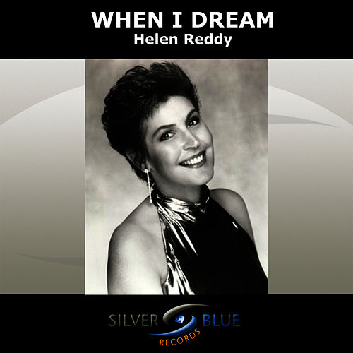 When I Dream by Helen Reddy