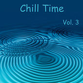Chill Time Vol. 3 by Various Artists