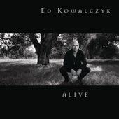 Alive by Ed Kowalczyk