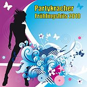 Partykracher - Frühlingshits 2010 by Various Artists