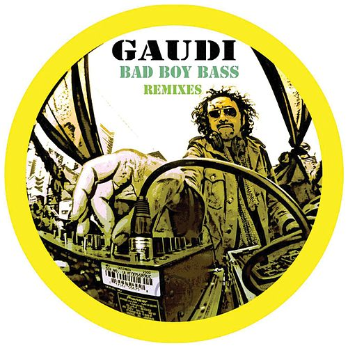 Bad Boy Bass Remixes by Gaudi