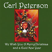 We Wish You A Merry Christmas And A Guid New Year by Carl Peterson