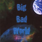 Big Bad World by Bryan Baker