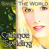 Save The World by Cadence Spalding