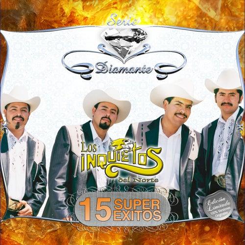 Serie Diamante - 15 Super Exitos by Los Inquietos Del Norte