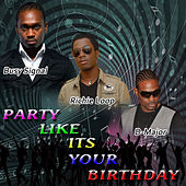 Party Like It's Your Birthday - Single by Busy Signal