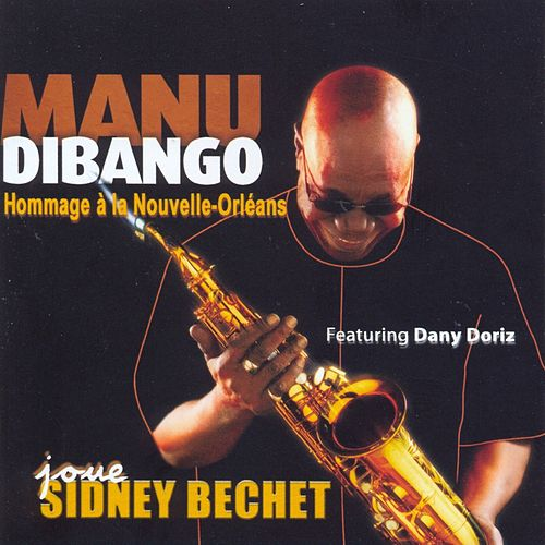 Joue Sidney Bechet (Plays Sidney Bechet) - Homage To New Orleans by Manu Dibango