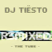 The Tube - R3MIXED by Tiësto