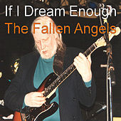 If I Dream Enough by Fallen Angels