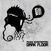 Dark Floor by Phunk Investigation
