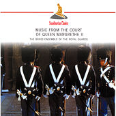Music from the Court of Queen Margrethe II by Royal Guards Brass Ensemble