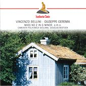 Bellini: Mass in G minor - Geremia: Tantum ergo - Missa pro defunctis by Various Artists