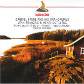 Faure and his Grand Pupils: Francaix & Dutilleux by Esbjerg Ensemble