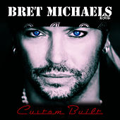 Custom Built by Bret Michaels