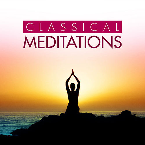 Classical Meditations by Various Artists