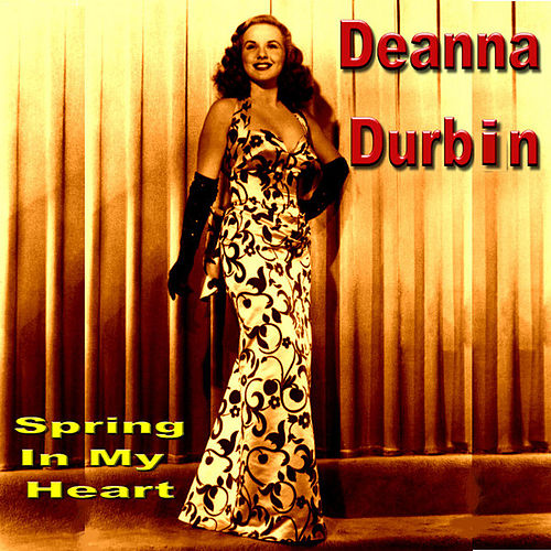 Spring In My Heart by Deanna Durbin