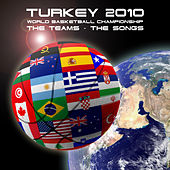Turkey 2010 - World Basketball Championship - The Teams & Songs by Various Artists