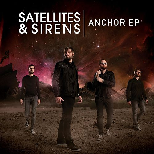 Anchor - EP by Satellites and Sirens