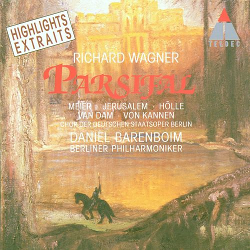 Wagner : Parsifal [Highlights] by Daniel Barenboim