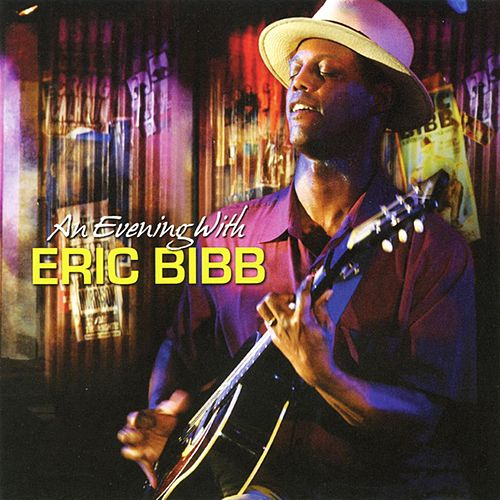 An Evening With Eric Bibb by Eric Bibb