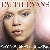 Way You Move (feat. Snoop Dogg) by Faith Evans