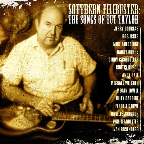Southern Filibuster: A Tribute To Tut Taylor by Various Artists