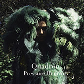 Pressure - Remixes by Quadron