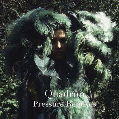 Pressure - Remixes by Quadron