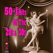 50 #1 Hits Of The '20s & '30s by Various Artists