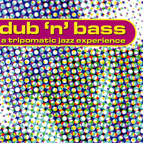 Dub n' Bass - A Tripomatic Jazz Experience by Various Artists