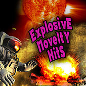 Explosive Novelty Hits (Re-Recorded / Remastered Versions) by Various Artists