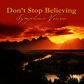 Don't Stop Believing - Symphonic Version (Made Famous by Journey) by St. Martin's Orchestra of Los Angeles