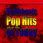 Symphonic Pop Hits Of Today by St. Martin's Orchestra of Los Angeles