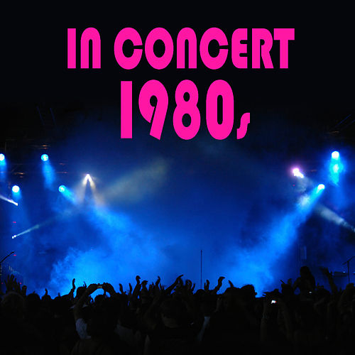 In Concert 1980s by Various Artists