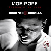 Rock Me II b/w Godzilla by Moe Pope