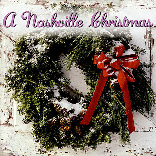 A Nashville Christmas by Various Artists