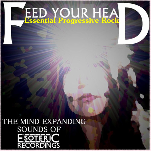 Feed Your Head - Essential Progressive Rock by Various Artists