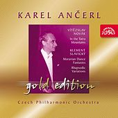 Ancerl Gold Edition 28  Novak : In the Tatra Mountains / Slavicky : Moravian Dance Fantasias, Rhapsodic Variations by Czech Philharmonic Orchestra