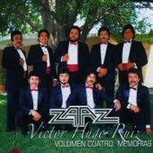 Volumen Cuatro: Memorias by Zaaz De Victor Hugo Ruiz