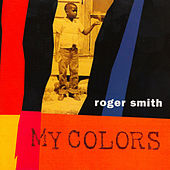 My Colors by Roger Smith